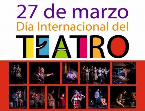 Día Mundial del Teatro – #paravolveraserdichoso